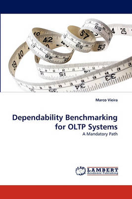 Dependability Benchmarking for Oltp Systems (Paperback)