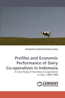 Profiles and Economic Performance of Dairy Co-Operatives in Indonesia (Paperback)