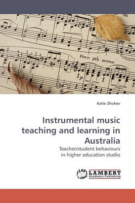 Instrumental Music Teaching and Learning in Australia (Paperback)
