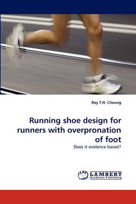 Running Shoe Design for Runners with Overpronation of Foot (Paperback)