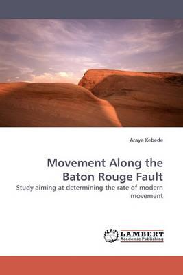 Movement Along the Baton Rouge Fault (Paperback)