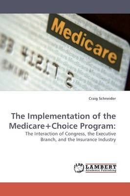 The Implementation of the Medicare+choice Program (Paperback)