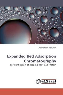 Expanded Bed Adsorption Chromatography (Paperback)