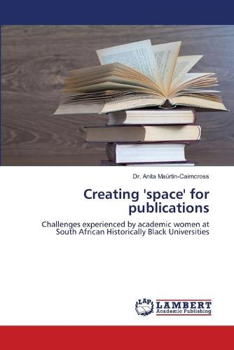 Creating 'Space' for Publications (Paperback)