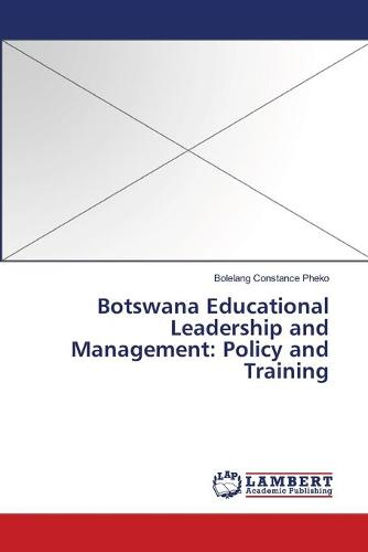 Botswana Educational Leadership and Management: Policy and Training (Paperback)