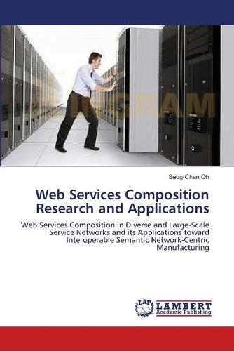 Web Services Composition Research and Applications (Paperback)