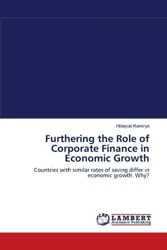 Furthering the Role of Corporate Finance in Economic Growth (Paperback)