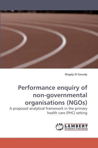 Performance Enquiry of Non-Governmental Organisations (Ngos) (Paperback)