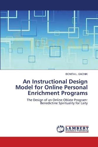 An Instructional Design Model for Online Personal Enrichment Programs (Paperback)