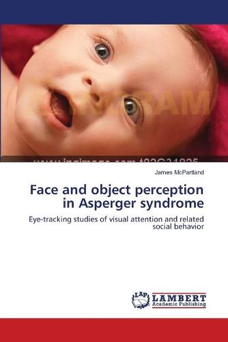 Face and Object Perception in Asperger Syndrome (Paperback)
