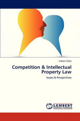 Competition & Intellectual Property Law (Paperback)