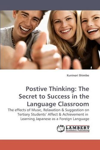 Postive Thinking: The Secret to Success in the Language Classroom (Paperback)