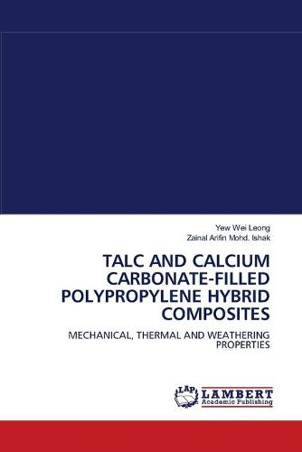 Talc and Calcium Carbonate-Filled Polypropylene Hybrid Composites (Paperback)