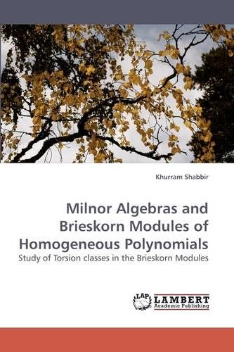 Milnor Algebras and Brieskorn Modules of Homogeneous Polynomials (Paperback)