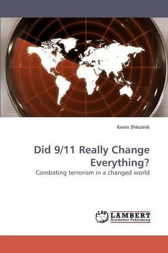 Did 9/11 Really Change Everything? (Paperback)