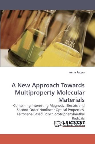 A New Approach Towards Multiproperty Molecular Materials (Paperback)