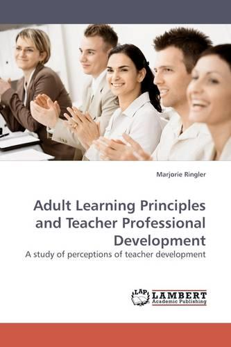 Adult Learning Principles and Teacher Professional Development (Paperback)
