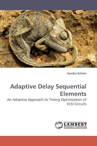 Adaptive Delay Sequential Elements (Paperback)