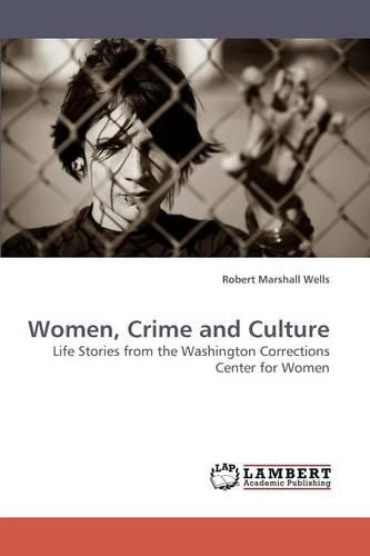 Women, Crime and Culture (Paperback)