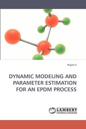 Dynamic Modeling and Parameter Estimation for an Epdm Process (Paperback)