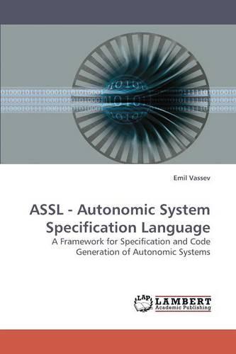 Assl - Autonomic System Specification Language (Paperback)