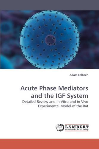 Acute Phase Mediators and the Igf System (Paperback)