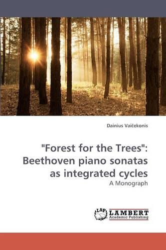Forest for the Trees: Beethoven Piano Sonatas as Integrated Cycles (Paperback)