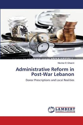 Administrative Reform in Post-War Lebanon (Paperback)