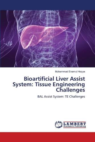 Bioartificial Liver Assist System: Tissue Engineering Challenges (Paperback)