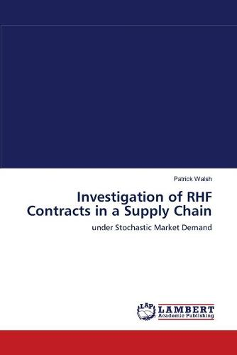 Investigation of Rhf Contracts in a Supply Chain (Paperback)