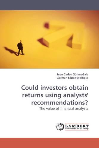 Could Investors Obtain Returns Using Analysts' Recommendations? (Paperback)