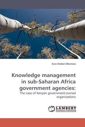 Knowledge Management in Sub-Saharan Africa Government Agencies (Paperback)