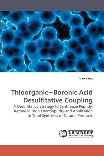 Thioorganic Boronic Acid Desulfitative Coupling (Paperback)