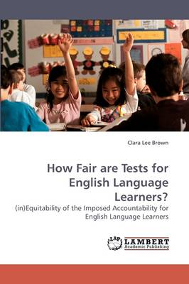 How Fair Are Tests for English Language Learners? (Paperback)