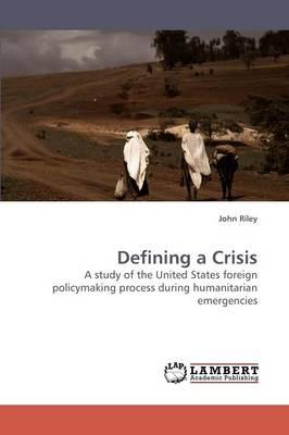 Defining a Crisis (Paperback)