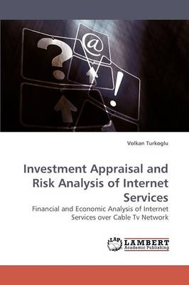 Investment Appraisal and Risk Analysis of Internet Services (Paperback)