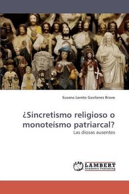 Sincretismo Religioso O Monoteismo Patriarcal? (Paperback)