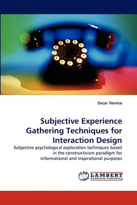 Subjective Experience Gathering Techniques for Interaction Design (Paperback)