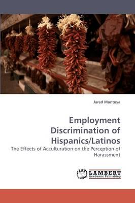 Employment Discrimination of Hispanics/Latinos (Paperback)