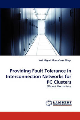 Providing Fault Tolerance in Interconnection Networks for PC Clusters (Paperback)