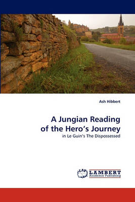 A Jungian Reading of the Hero's Journey (Paperback)