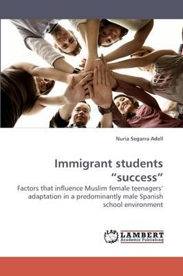 Immigrant Students Success (Paperback)