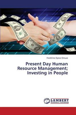 Present Day Human Resource Management; Investing in People (Paperback)