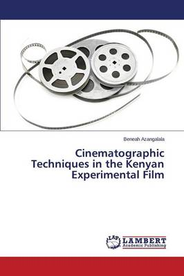 Cinematographic Techniques in the Kenyan Experimental Film (Paperback)