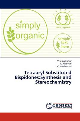 Tetraaryl Substituted Bispidones: Synthesis and Stereochemistry (Paperback)
