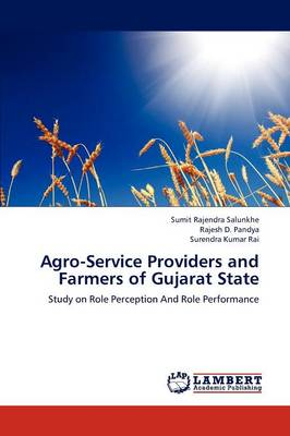 Agro-Service Providers and Farmers of Gujarat State (Paperback)