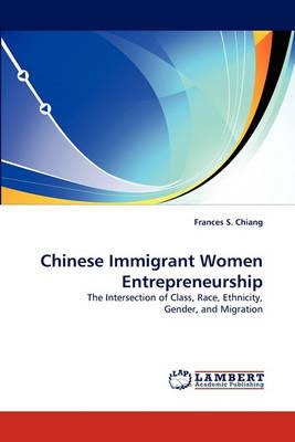 Chinese Immigrant Women Entrepreneurship (Paperback)