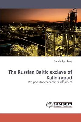 The Russian Baltic Exclave of Kaliningrad (Paperback)