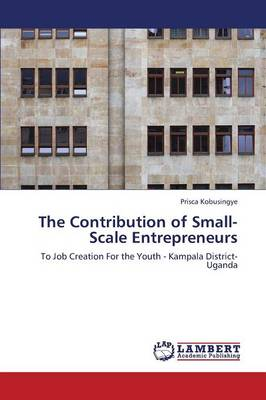 The Contribution of Small-Scale Entrepreneurs (Paperback)