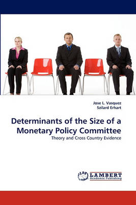 Determinants of the Size of a Monetary Policy Committee (Paperback)